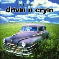 Purchase Drivin' N' Cryin' - The Essential Live