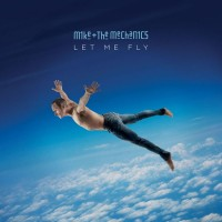 Purchase Mike & The Mechanics - Let Me Fly