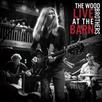 Purchase The Wood Brothers - Live At The Barn