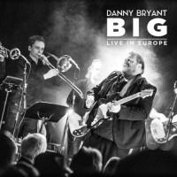 Purchase Danny Bryant - Big