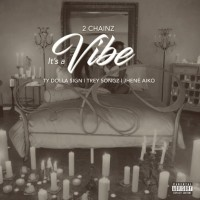 Purchase 2 Chainz - It's A Vibe (CDS)