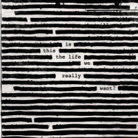 Purchase Roger Waters - Is This The Life We Really Want?