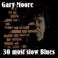 Buy Gary Moore - 30 Most Slow Blues Mp3 Download