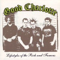 Purchase Good Charlotte - Lifestyles Of The Rich And Famous (CDS)