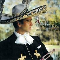 Purchase Alejandro Fernandez - Que Seas Muy Feliz