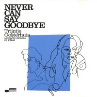Purchase Trijntje Oosterhuis - Never Can Say Goodbye