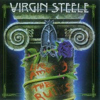 Purchase Virgin Steele - Life Among The Ruins (Re-Release 2012) CD1