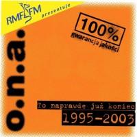 Purchase O.N.A. - To Naprawdę Już Koniec 1995-2003 CD1