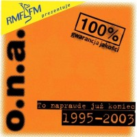 Purchase O.N.A. - To Naprawdę Już Koniec 1995-2003 CD2