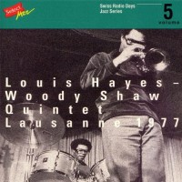 Purchase Louis Hayes - Woody Shaw Quintet – Lausanne 1977