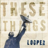 Purchase Looper - These Things CD4
