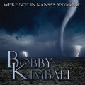 Buy Bobby Kimball - We're Not In Kansas Anymore Mp3 Download