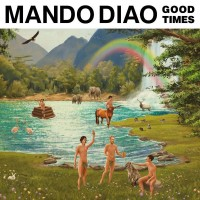 Purchase Mando Diao - Good Times