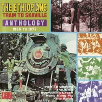 Purchase The Ethiopians - Train To Skaville: Anthology 1966-1975 CD1