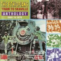Purchase The Ethiopians - Train To Skaville: Anthology 1966-1975 CD2