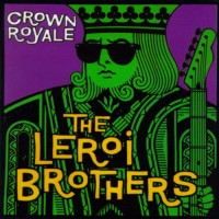 Purchase The Leroi Brothers - Crown Royale