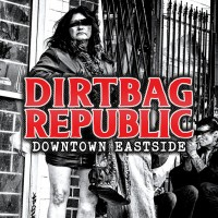 Purchase Dirtbag Republic - Downtown Eastside