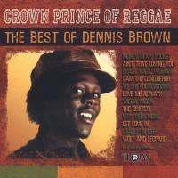 Purchase Dennis Brown - Crown Prince Of Reggae: The Best Of Dennis Brown