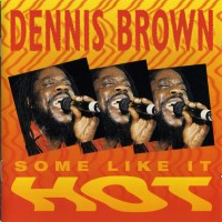 Purchase Dennis Brown - Some Like It Hot