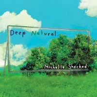 Purchase Michelle Shocked - Deep Natural / Dub Natural - Dub Natural CD2
