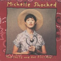 Purchase Michelle Shocked - The Facts And The Fiction... (MCD)