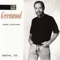 Purchase Lee Greenwood - Holdin' A Good Hand