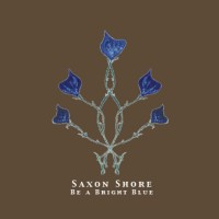 Purchase Saxon Shore - Be A Bright Blue