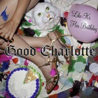 Purchase Good Charlotte - Like It's Her Birthday (CDR)