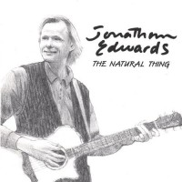 Purchase Jonathan Edwards - The Natural Thing (Reissued 2007)