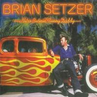 Purchase Brian Setzer - Nitro Burnin' Funny Daddy (Japanese Version)