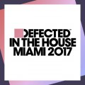 Buy VA - Defected In The House Miami 2017 Mp3 Download