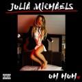 Buy Julia Michaels - Uh Huh (CDS) Mp3 Download