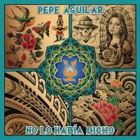 Purchase Pepe Aguilar - No Lo Había Dicho