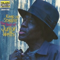 Purchase Junior Wells - Keep On Steppin'...The Best Of Junior Wells