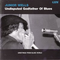Purchase Junior Wells - Undisputed Godfather Of Blues
