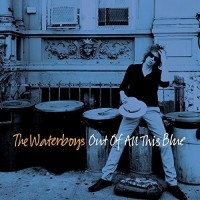 Purchase The Waterboys - Out Of All This Blue (Super Deluxe Edition)