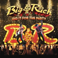 Purchase Big & Rich - Did It For The Party