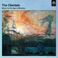 Buy The Clientele - Music For The Age Of Miracles (Deluxe Edition) Mp3 Download