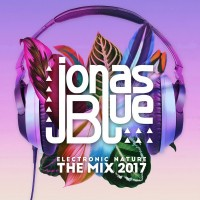 Purchase Jonas Blue - Electronic Nature - The Mix 2017 CD1