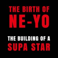 Purchase Ne-Yo - The Birth Of Ne-Yo: The Building Of A Supa Star