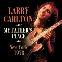 Purchase Larry Carlton - My Father's Place, New York 1978