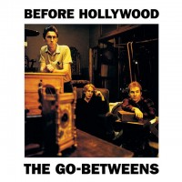 Purchase The Go-Betweens - Before Hollywood (Vinyl)