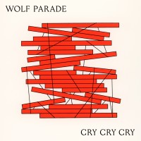 Purchase Wolf Parade - Cry Cry Cry