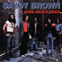 Purchase Savoy Brown - Blues, Balls & Boogie