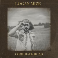 Purchase Logan Mize - Come Back Road