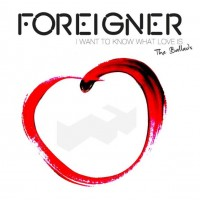 Purchase Foreigner - I Want To Know What Love Is: The Ballads CD1