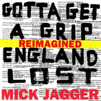 Purchase Mick Jagger - Gotta Get A Grip / England Lost (Reimagined) (CDS)