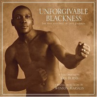 Purchase Wynton Marsalis - Unforgivable Blackness: The Rise And Fall Of Jack Johnson