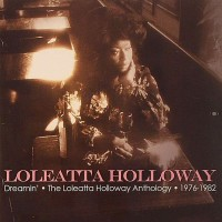 Purchase Loleatta Holloway - Dreamin': The Loleatta Anthology 1976-1982 CD1