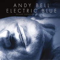 Purchase Andy Bell - Electric Blue (Deluxe Expanded Edition) CD1